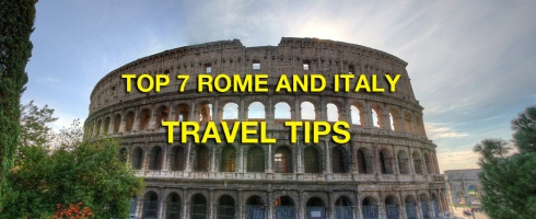 TOP 7 ROME AND ITALY TRAVEL TIPS from RomeCabs